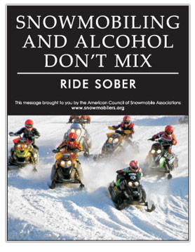 Poster with photo of snowmobiler and text 'Have Fun On Your Run. Don't Drink Till Your Done'
